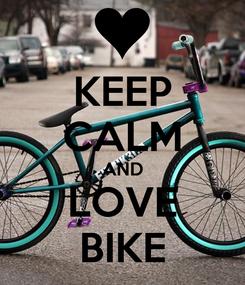 Poster: KEEP CALM AND LOVE BIKE