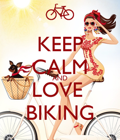 Poster: KEEP CALM AND LOVE  BIKING