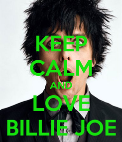 Poster: KEEP CALM AND LOVE BILLIE JOE