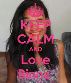 Poster: KEEP CALM AND Love Binna