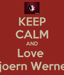Poster: KEEP CALM AND Love  Bjoern Werner