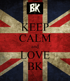 Poster: KEEP CALM and LOVE BK