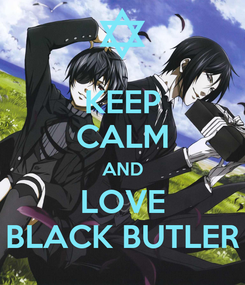 Poster: KEEP CALM AND LOVE BLACK BUTLER