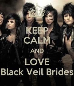 Poster: KEEP CALM AND LOVE Black Veil Brides