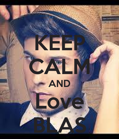 Poster: KEEP CALM AND Love BLAS