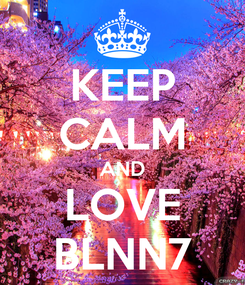 Poster: KEEP CALM AND LOVE BLNN7