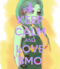 Poster: KEEP CALM AND LOVE BMO