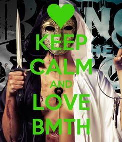 Poster: KEEP CALM AND LOVE BMTH