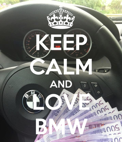 Poster: KEEP CALM AND LOVE BMW