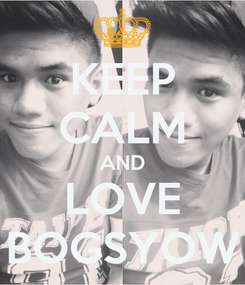 Poster: KEEP CALM AND LOVE BOGSYOW