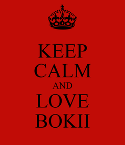 Poster: KEEP CALM AND LOVE BOKII