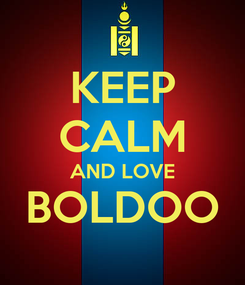 Poster: KEEP CALM AND LOVE BOLDOO