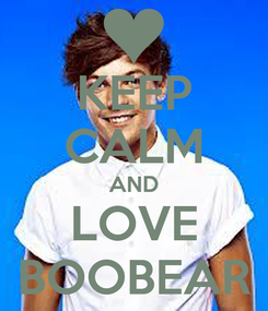 Poster: KEEP CALM AND LOVE BOOBEAR