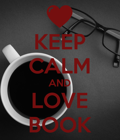 Poster: KEEP CALM AND LOVE BOOK