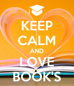 Poster: KEEP CALM AND LOVE BOOK'S