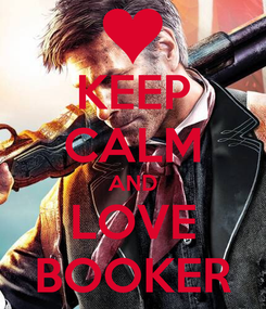 Poster: KEEP CALM AND LOVE BOOKER