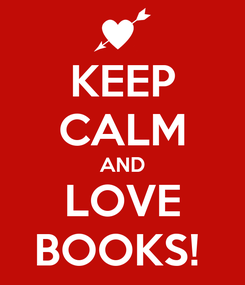 Poster: KEEP CALM AND LOVE BOOKS!