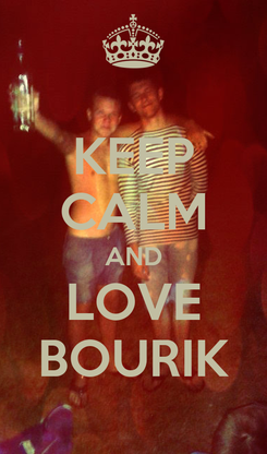 Poster: KEEP CALM AND LOVE BOURIK