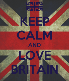 Poster: KEEP CALM AND LOVE BRITAIN