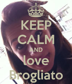 Poster: KEEP CALM AND love Brogliato