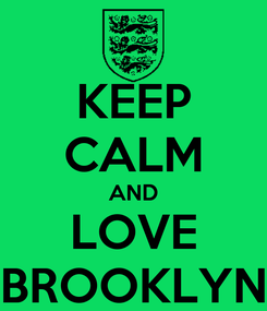 Poster: KEEP CALM AND LOVE BROOKLYN