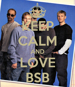 Poster: KEEP CALM AND LOVE BSB