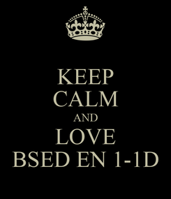 Poster: KEEP CALM AND LOVE BSED EN 1-1D