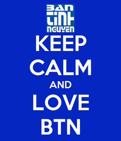 Poster: KEEP CALM AND LOVE BTN