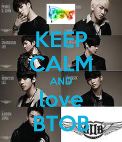Poster: KEEP CALM AND love BTOB
