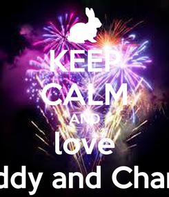 Poster: KEEP CALM AND love Buddy and Charlie