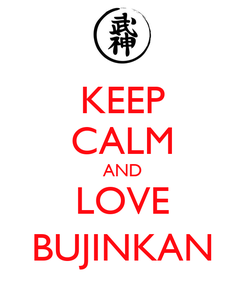 Poster: KEEP CALM AND LOVE BUJINKAN