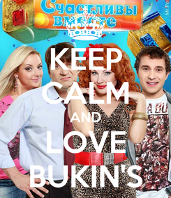 Poster: KEEP CALM AND LOVE BUKIN'S