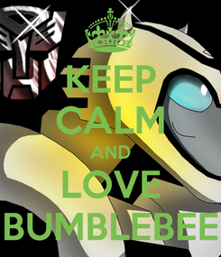 Poster: KEEP CALM AND LOVE BUMBLEBEE