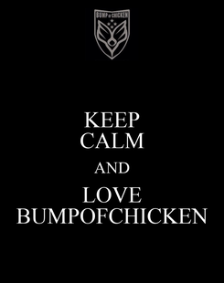 Poster: KEEP CALM AND LOVE BUMPOFCHICKEN