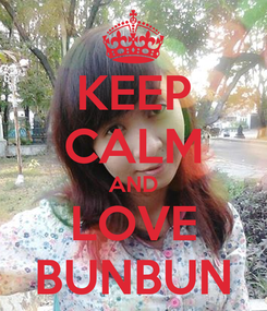 Poster: KEEP CALM AND LOVE BUNBUN