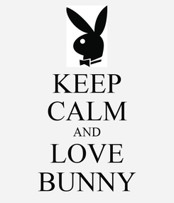 Poster: KEEP CALM AND LOVE BUNNY