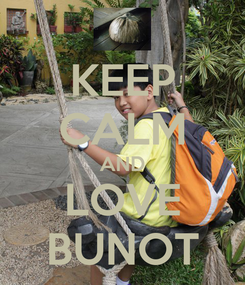 Poster: KEEP CALM AND LOVE BUNOT