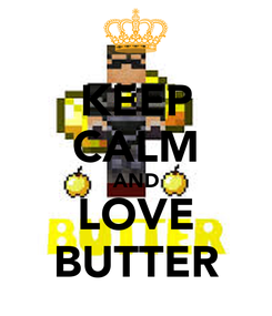 Poster: KEEP CALM AND LOVE BUTTER