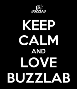 Poster: KEEP CALM AND LOVE BUZZLAB