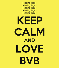 Poster: KEEP CALM AND LOVE BVB