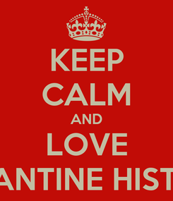 Poster: KEEP CALM AND LOVE BYZANTINE HISTORY