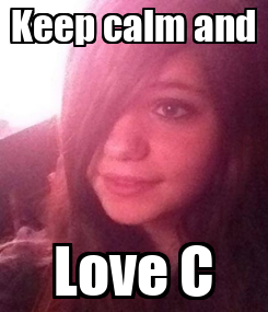 Poster: Keep calm and Love C