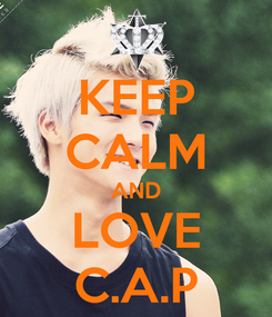 Poster: KEEP CALM AND LOVE C.A.P