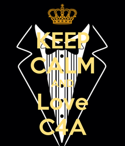 Poster: KEEP CALM AND Love C4A