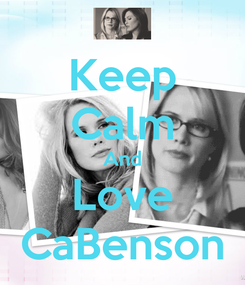 Poster: Keep Calm And Love CaBenson