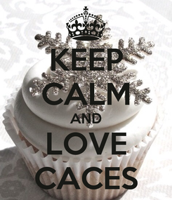 Poster: KEEP CALM AND LOVE CACES