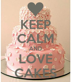 Poster: KEEP CALM AND LOVE CAKES