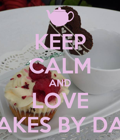 Poster: KEEP CALM AND LOVE CAKES BY DAN