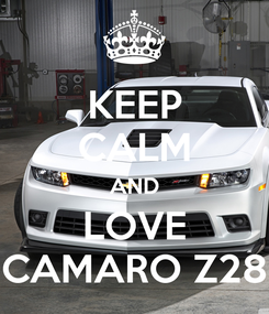 Poster: KEEP CALM AND LOVE CAMARO Z28