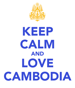 Poster: KEEP CALM AND LOVE CAMBODIA
